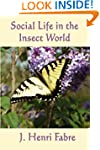 Social Life in the Insect World (Unab...