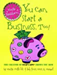 You Can Start a Business, Too!