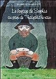 echange, troc Isabelle Mariault - Le voyage de Sophie au pays de Thaïyalid le nain