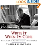 Write It When I'm Gone: Remarkable Of...