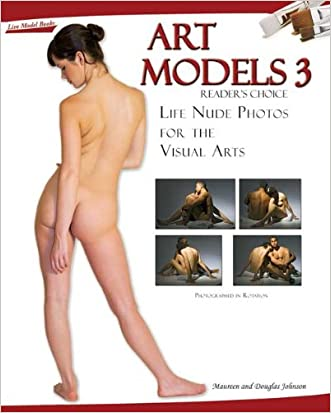 Art Models 3: Life Nude Photos for the Visual Arts (Art Models series) written by Douglas Johnson