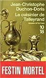 Le cuisinier de Talleyrand : Meurtre au congrès de Vienne par Duchon-Doris