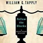 Follow the Sharks (       UNABRIDGED) by William G. Tapply Narrated by Stephen Hoye