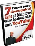 7 Pasos para Conseguir el Éxito en Multinivel Online Apalancándote con YouTube (Lograr el Éxito en Multinivel Online nº 1) (Spanish Edition)