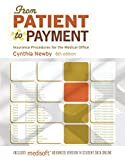 img - for FROM PATIENT TO PAYMENT: Insurance Procedures for the Medical Office-AAA 6th Edition by Newby, Cynthia [Paperback] book / textbook / text book