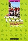 52 balades en famille entre Quimper et Lorient : Port-Louis, Fouesnant, Concarneau, Pont-Aven, Quimperlé, Groix...