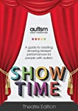 img - for Show Time: A Guide to Creating Amazing Relaxed Performances for People with Autism book / textbook / text book