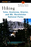 img - for Hiking Yoho, Kootenay, Glacier & Mt. Revelstoke National Parks (Regional Hiking Series) book / textbook / text book