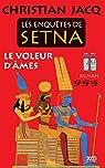 Les enquêtes de Setna - Le voleur d'âmes par Christian Jacq