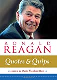 img - for Ronald Reagan: Quotes and Quips book / textbook / text book