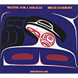COCKBURN BRUCE - WAITING FOR A MIRACLE