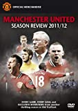 Manchester United: Season Review 2011/12 [DVD]