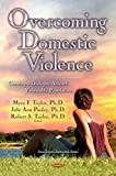img - for Overcoming Domestic Violence: Creating a Dialogue Round Vulnerable Populations (Social Issues, Justice and Status) book / textbook / text book