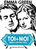 Toi + Moi : seuls contre tous, vol. 4