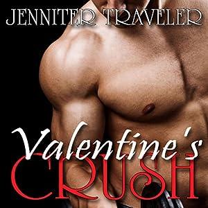 Valentine's Crush | [Jennifer Traveler]