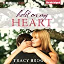 Hold on My Heart (       UNABRIDGED) by Tracy Brogan Narrated by Angela Dawe