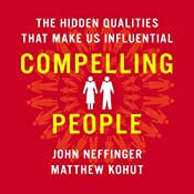 Compelling People: The Hidden Qualities That Make Us Influential | [John Neffinger, Matthew Kohut]
