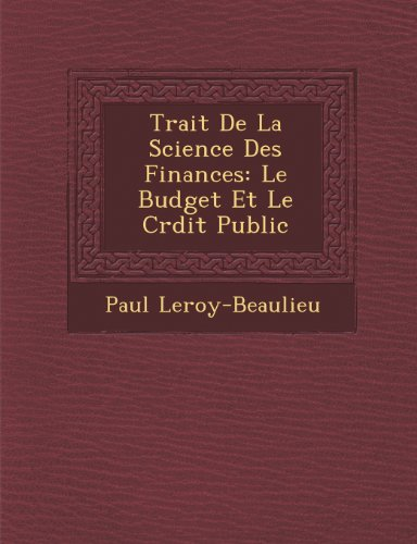 Trait De La Science Des Finances: Le Budget Et Le Crdit Public