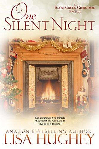 Lisa Hughey - One Silent Night: A Snow Creek Christmas Novella