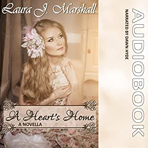 A Heart's Home: A Novella | [Laura J. Marshall]