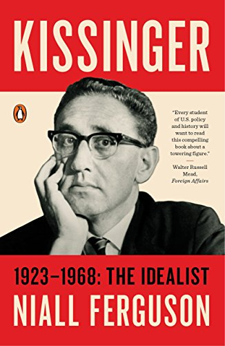 Kissinger: 1923-1968: The Idealist [Ferguson, Niall] (Tapa Blanda)