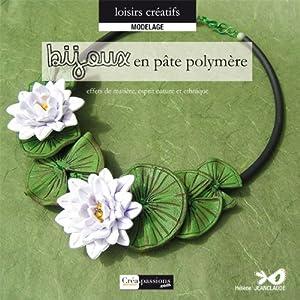 Bijoux en pâte polymère : effets de matière, esprit nature et ethnique [Broché] 51bgKi12saL._SL500_AA300_