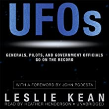 UFOs: Generals, Pilots, and Government Officials Go on the Record | Livre audio Auteur(s) : Leslie Kean Narrateur(s) : Heather Henderson