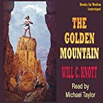 The Golden Mountain | Will C Knott