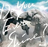Mayday - Do You Ever Shine? (CD+DVD) [Japan LTD CD] AZZS-22