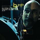 Bump by John Scofield (2005-12-13)