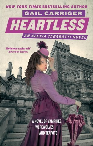 Heartless: The Parasol Protectorate: Book 4 (Parasol Protectorate 4)