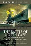 Angus Konstam The Battle of the North Cape: The Death Ride of the Scharnhorst, 1943 (Campaign Chronicles)