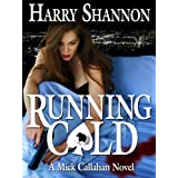 Running Cold (The Mick Callahan Novels)