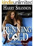 Running Cold: A Mick Callahan Novel (The Mick Callahan Novels Book 4)