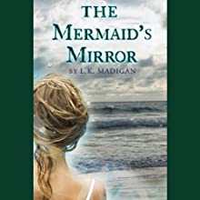 The Mermaid's Mirror (       UNABRIDGED) by L. K. Madigan Narrated by Katie Schorr