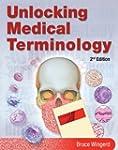 Unlocking Medical Terminology (2nd Ed...
