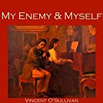 My Enemy and Myself | Vincent O'Sullivan