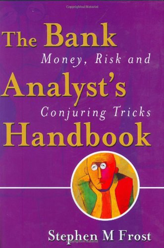 The Bank Analyst's Handbook: Money, Risk and Conjuring Tricks PDF