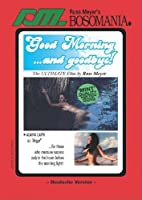Russ Meyer: Good morning and Goodbye
