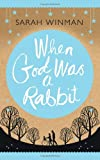 Sarah Winman When God was a Rabbit