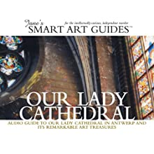 Our Lady Cathedral, Antwerp Audiobook by Jane's Smart Art Guides Narrated by M. Jane McIntosh