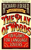 The Play of Words: Fun & Games for Language Lovers (0671689096) by Lederer, Richard