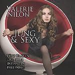 Jung & Sexy: Fünf Frauen und ihre intimsten Erlebnisse | Valerie Nilon