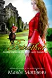 Betrothal (Queen's Honor, Tales of Lady Guinevere: #1), a Medieval Fantasy Romance (Queen's Honor, Tales of Lady Guinevere)