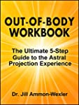 OUT-OF-BODY WORKBOOK: The Ultimate 5-...