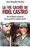 La vie cach�e de Fidel Castro