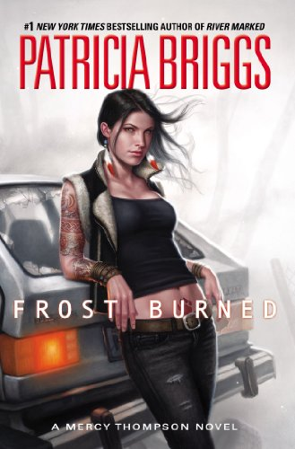 Frost Burned (Mercy Thompson, Book 7)  by: Patricia Briggs