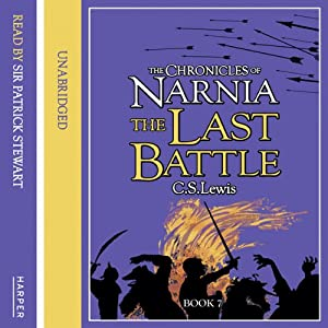 The Last Battle: The Chronicles of Narnia, Book 7 Audiobook