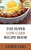 The Super Low Carb Recipe Book