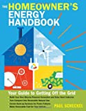 The Homeowners Energy Handbook: Your Guide to Getting Off the Grid